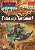 Perry Rhodan 1069: Tötet die Terraner! (eBook, ePUB)