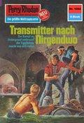 Perry Rhodan 1082: Transmitter nach Nirgendwo (eBook, ePUB)