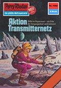 Perry Rhodan 1092: Aktion Transmitternetz (eBook, ePUB)