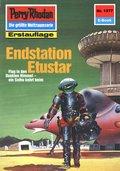 Perry Rhodan 1577: Endstation Etustar (eBook, ePUB)