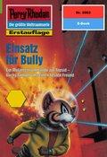 Perry Rhodan 2002: Einsatz für Bully (eBook, ePUB)