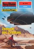 Perry Rhodan 2178: Zentrale des Zirkulars (eBook, ePUB)