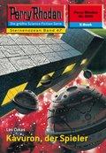 Perry Rhodan 2246: Kavuron, der Spieler (eBook, ePUB)
