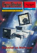 Perry Rhodan 2256: Bahnhof im Weltraum (eBook, ePUB)