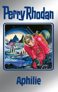 Perry Rhodan 81: Aphilie (Silberband) (eBook, ePUB)