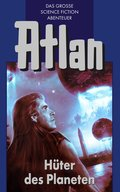 Atlan 4: Hüter der Planeten (Blauband) (eBook, ePUB)