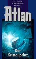 Atlan 17: Der Kristallprinz (Blauband) (eBook, ePUB)