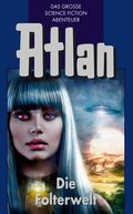 Atlan 18: Die Folterwelt (Blauband) (eBook, ePUB)