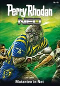 Perry Rhodan Neo 45: Mutanten in Not (eBook, ePUB)