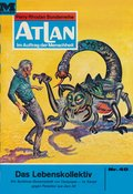 Atlan 40: Das Lebenskollektiv (eBook, ePUB)