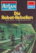 Atlan 60: Die Robot-Rebellen (eBook, ePUB)