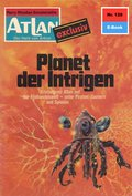 Atlan 128: Planet der Intrigen (eBook, ePUB)