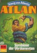 Atlan 421: Symbiose der Verdammten (eBook, ePUB)