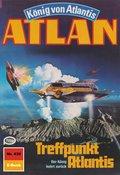 Atlan 439: Treffpunkt Atlantis (eBook, ePUB)
