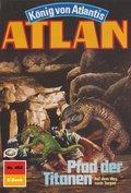 Atlan 452: Pfad der Titanen (eBook, ePUB)
