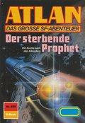 Atlan 836: Der sterbende Prophet (eBook, ePUB)