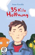35 Kilo Hoffnung (eBook, ePUB)