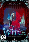 Fire Witch - Dunkle Bedrohung (eBook, ePUB)