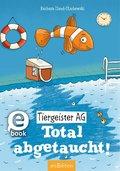 Tiergeister AG - Total abgetaucht! (eBook, ePUB)