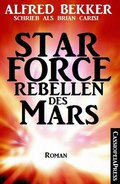 Star Force - Rebellen des Mars (eBook, ePUB)