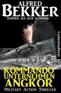 Kommandounternehmen Angkor: Military Action Thriller (eBook, ePUB)