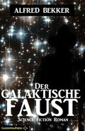 Der galaktische Faust: Science Fiction Abenteuer (eBook, ePUB)