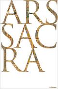 Ars Sacra - Christliche Kunst und Architektur des Abendlandes von den Anfängen bis zur Gegenwart