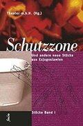 Schutzzone. Und andere neue Stücke aus Exjugoslawien - Bd.1