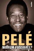 Pelé - Warum Fußball? (eBook, ePUB)