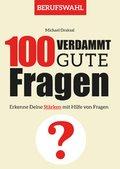 100 Verdammt gute Fragen - BERUFSWAHL (eBook, ePUB)