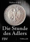 Die Stunde des Adlers (Thriller) (eBook, PDF)