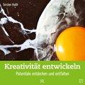 Kreativität entwickeln (eBook, ePUB)