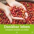 Dankbar leben (eBook, ePUB)