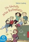 Die fabelhafte Miss Braitwhistle (eBook, ePUB)