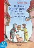 Der kleine Ritter Trenk und das Schwein der Weisen (eBook, ePUB)