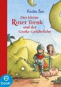 Der kleine Ritter Trenk und der große Gefährliche (eBook, ePUB)