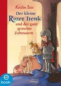 Der kleine Ritter Trenk und der ganz gemeine Zahnwurm (eBook, ePUB)