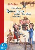Der kleine Ritter Trenk und der Turmbau zu Babel (eBook, ePUB)