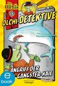Olchi-Detektive. Angriff der Gangster-Haie (eBook, ePUB)