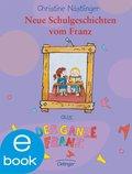 Neue Schulgeschichten vom Franz (eBook, ePUB)