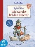 Der kleine Ritter Trenk. Wie war das bei den Rittern? (eBook, ePUB)