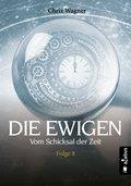 DIE EWIGEN. Vom Schicksal der Zeit (eBook, ePUB)
