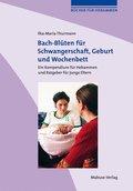 Bach-Blüten für Schwangerschaft, Geburt und Wochenbett (eBook, PDF)