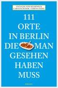 111 Orte in Berlin, die man gesehen haben muss (eBook, ePUB)