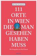 111 Orte in Wien die man gesehen haben muss (eBook, ePUB)
