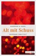 Alt mit Schuss (eBook, ePUB)