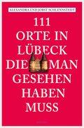 111 Orte in Lübeck, die man gesehen haben muss (eBook, ePUB)