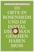 111 Orte in Rosenheim und im Inntal, die man gesehen haben muss (eBook, ePUB)