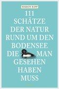 111 Schätze der Natur rund um den Bodensee, die man gesehen haben muss (eBook, ePUB)