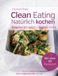 Clean Eating - natürlich kochen (eBook, ePUB)
